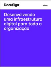 Desenvolvendo uma infraestrutura digital para toda a organização